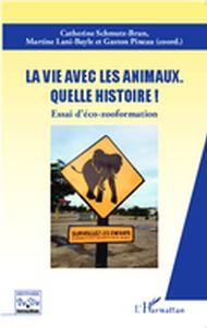 La vie avec les animaux quelle histoire !