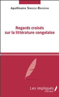 Regards croisés sur la littérature congolaise