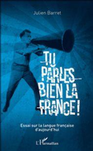 Tu parles bien la France