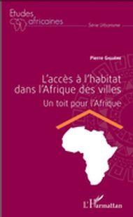 L'accès à l'habitat dans l'Afrique des villes