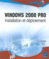 Windows 2000 Pro: Installation et déploiement (Technote)