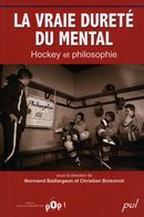 La vraie dureté du mental : Hockey et philosophie