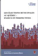 Les élections municipales au Québec: Enjeux et perspectives