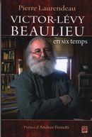 Victor-Lévy Beaulieu en six temps