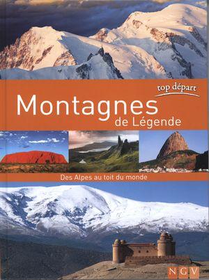 Montagnes de Légende : Des Alpes au toit du monde