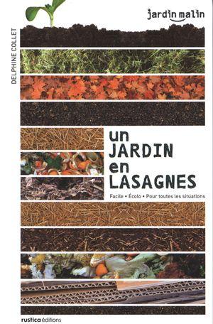 Un jardin en lasagnes : Facile Écolo Pour toutes les...