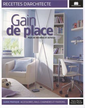 gain de place plus de 100 id es et astuces distribution prologue. Black Bedroom Furniture Sets. Home Design Ideas