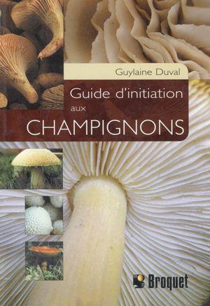 Guide d'initiation aux champignons