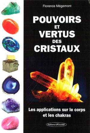 Pouvoirs et vertus des cristaux