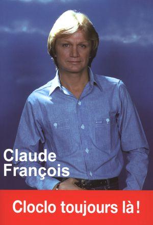 Claude François : Cloclo toujours là!