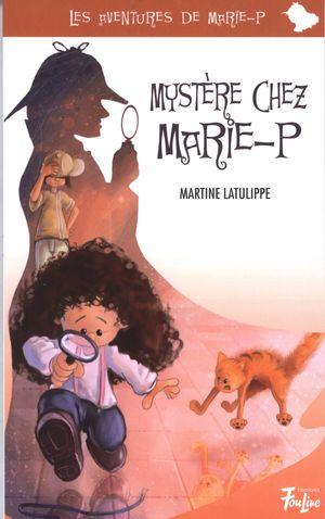 Mystère chez Marie-P  7