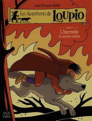 Les aventures de Loupio 9 : L'incendie et autres récits