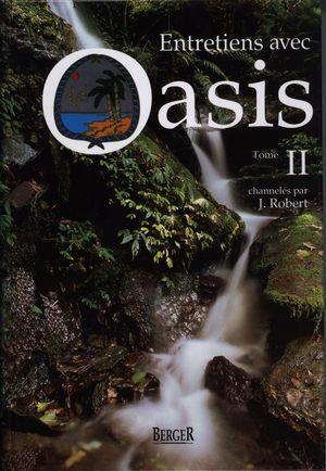 Entretiens avec Oasis II