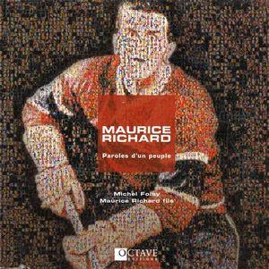 Maurice Richard : Paroles d'un peuple