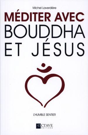 Méditer avec Bouddha et Jésus