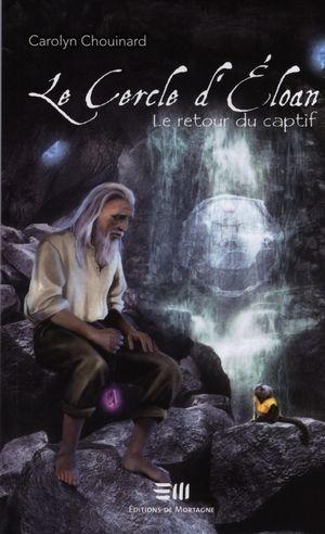 Le Cercle d'Eloan 03 : Le retour du captif