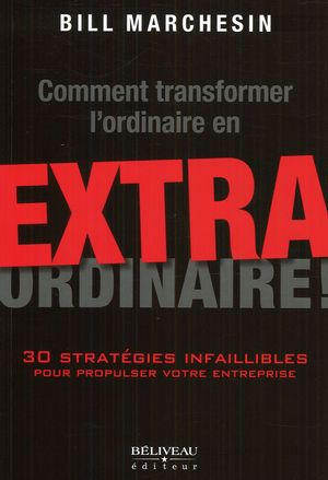 Comment transformer l'ordinaire en extra