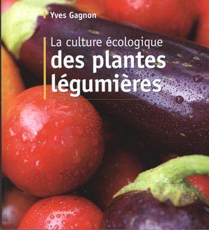 La culture écologique des plantes légumières