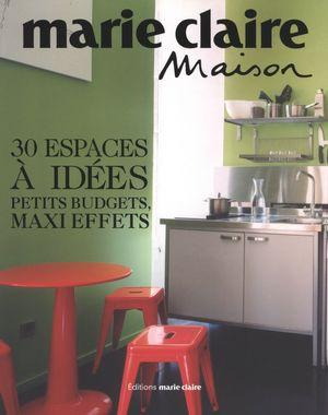 30 espaces à idées : Petits budgets, maxi effets