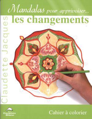 Mandalas pour apprivoiser... Les changements 15