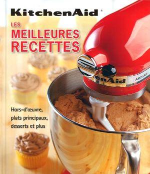 Les meilleures recettes kitchenaid distribution prologue - Livre de cuisine kitchenaid ...