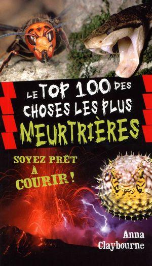 Le top 100 des choses les plus meurtrières