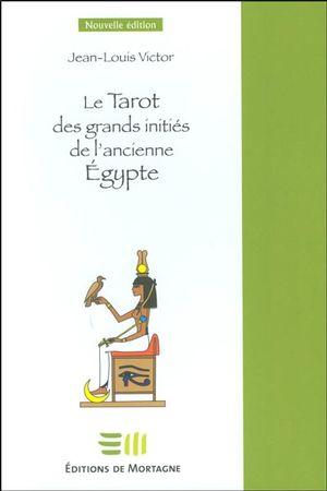 Le Tarot des grands initiés de l'ancienne Égypte