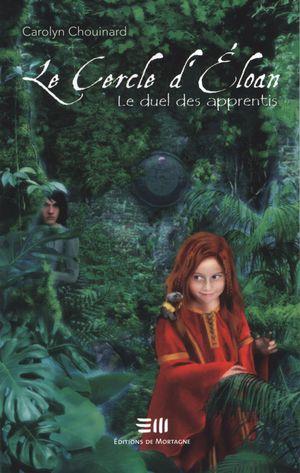 Le Cercle d'Eloan 02 : Le duel des apprentis
