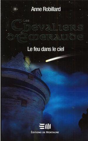 Les Chevaliers d'Émeraude 01 : Le feu dans le ciel