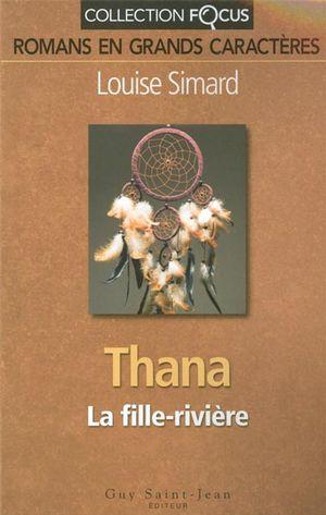 Thana : La fille-rivière
