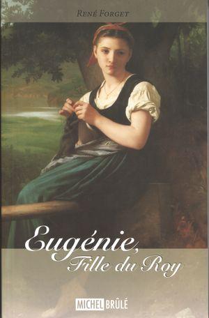Eugénie, Fille du Roy  1