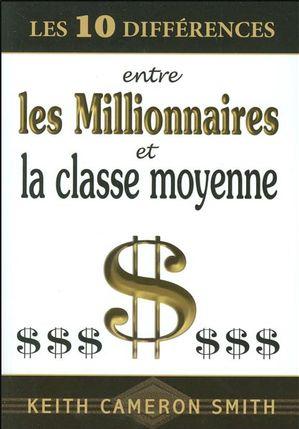 Les 10 différences entre les millionnaires et la classe...