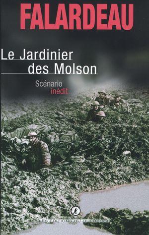 Le Jardinier des Molson : Scénario inédit