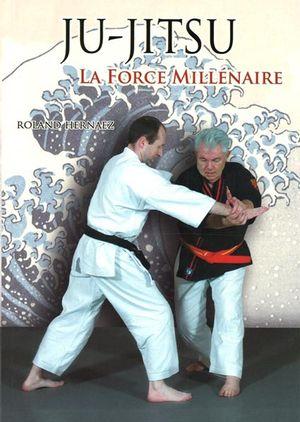 Ju-Jitsu : La force millénaire