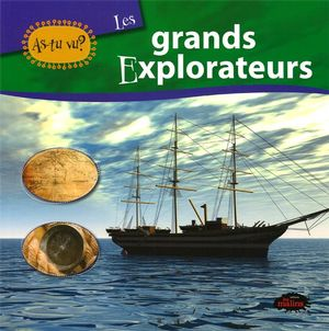 Les grands explorateurs