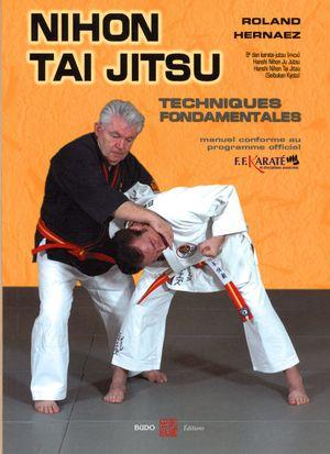 Nihon Tai Jitsu Techniques fondamentales (prog. off. FFKDA)