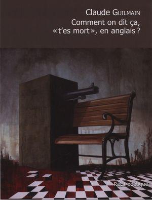 Comment on dit ça, « t'es mort », en anglais?