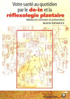 Votre santé au quotidien par le do-in et la réflexologie...