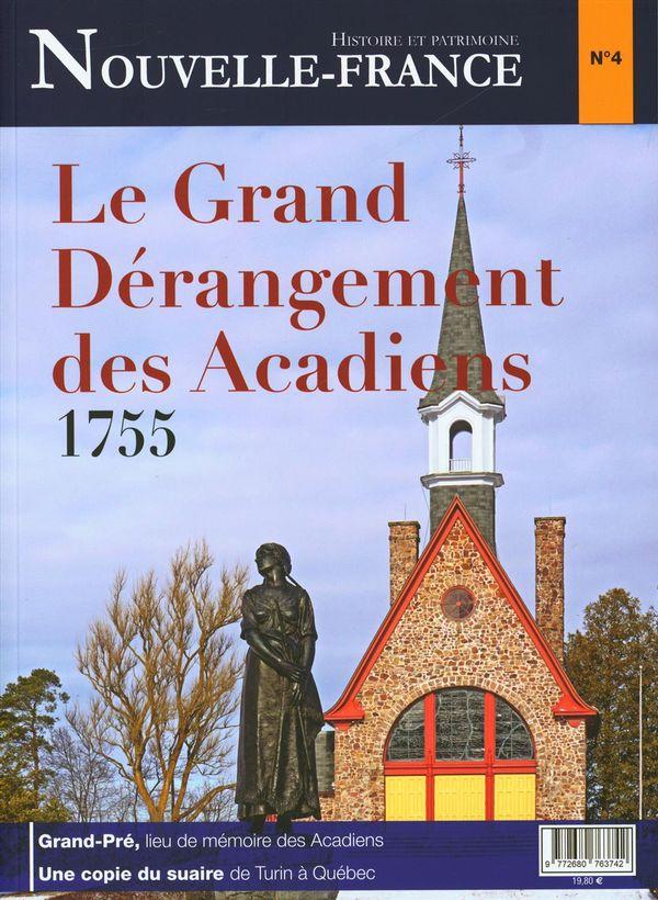Nouvelle-France 04 : Histoire et patrimoine - Le Grand Dérangement des Acadiens 1755 N.E.