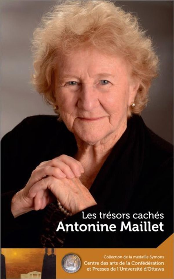 Antonine Maillet : Les trésors cachés/Our hidden treasures