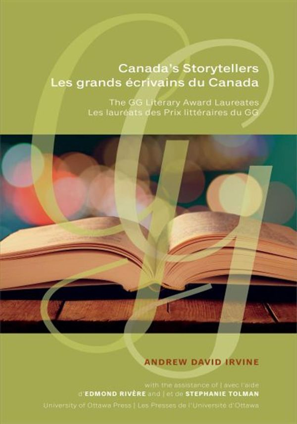 Les grands écrivains du Canada : Les lauréats des Prix littéraires du GG
