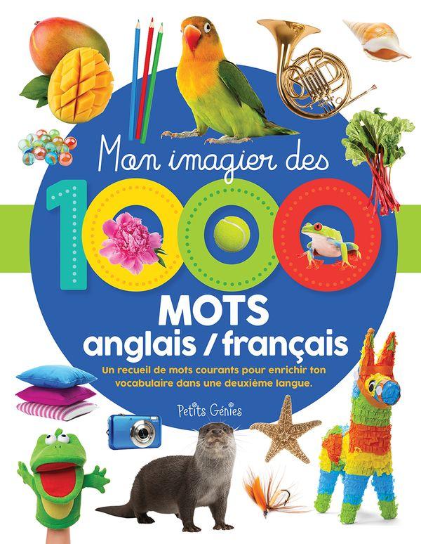 Mon imagier des 1000 mots anglais/français