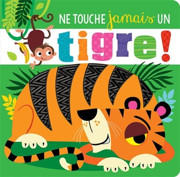 Ne touche jamais un tigre!