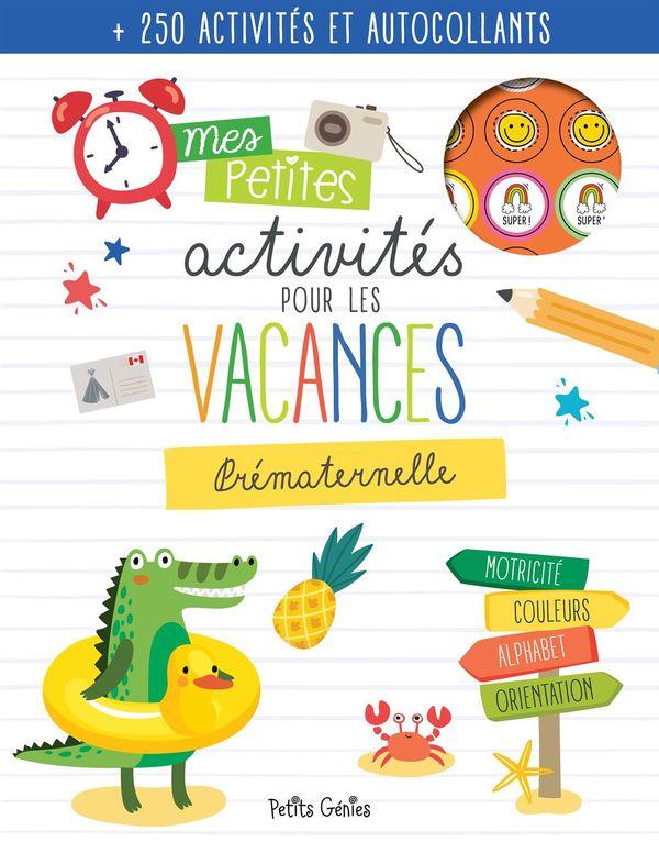 Mes petites activités pour les vacances - Prématernelle
