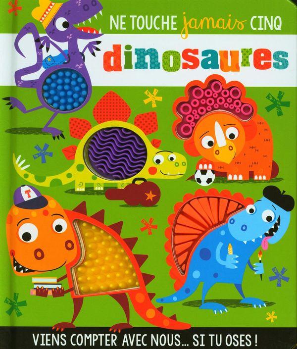 Ne touche jamais cinq dinosaures