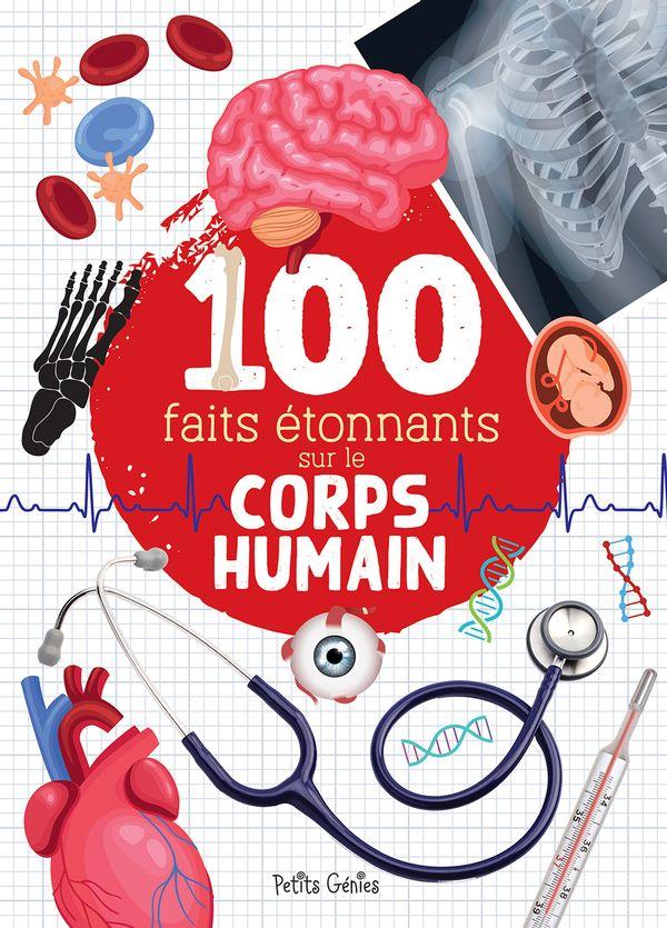 100 faits étonnants sur le corps humain