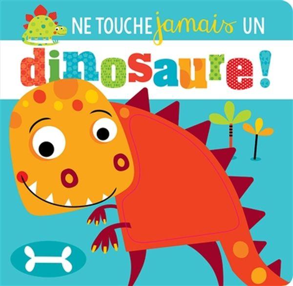 Ne touche jamais un dinosaure !