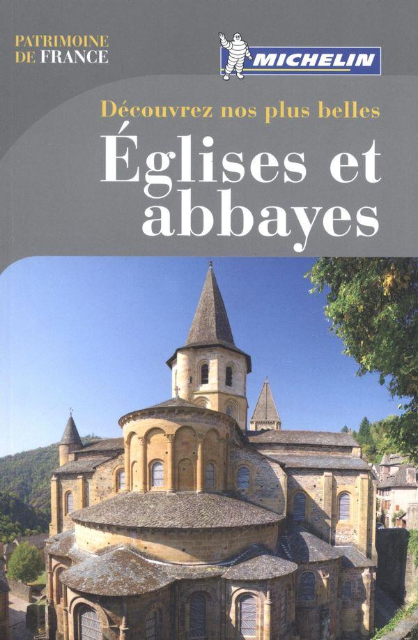 Découvrez nos plus belles églises et abbayes 2014
