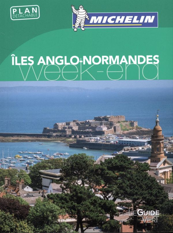 Îles Anglo-Normandes : Guide Vert Week-end