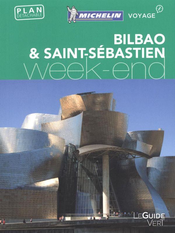 Bilbao & Saint-Sébastien Guide vert week-end